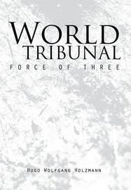 World Tribunal: Force of Three by Hugo Wolfgang Holzmann