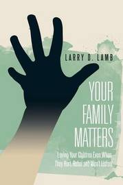 Your Family Matters by Larry D Lamb