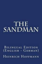 The Sandman: Bilingual Edition (English - German) by Heinrich Hoffmann, Dr
