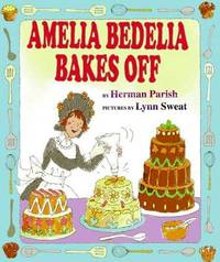 Amelia Bedelia Bakes Off by Herman Parish image
