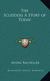 The Scudders a Story of Today by Irving Bacheller