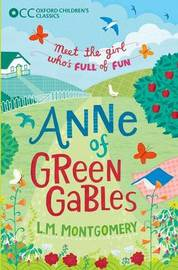 Oxford Children's Classics: Anne of Green Gables by L.M.Montgomery