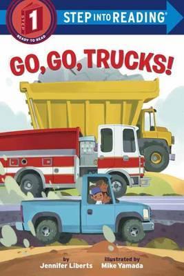 Go, Go, Trucks! by Jennifer Liberts image
