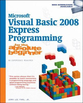 Microsoft (R) Visual Basic 2008 Express Programming for the Absolute Beginner by Jerry Lee Ford image