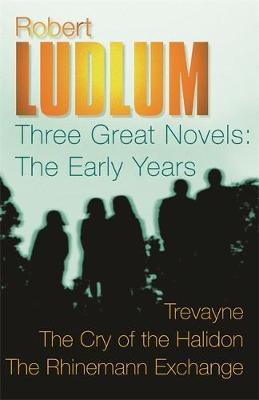 Robert Ludlum: Three Great Novels: The Early Years by Robert Ludlum image