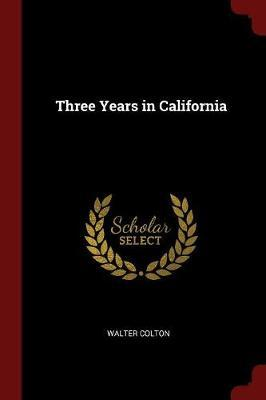 Three Years in California by Walter Colton
