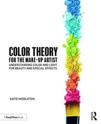 Color Theory for the Makeup Artist by Katie Middleton