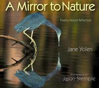 A Mirror To Nature by Jane Yolen