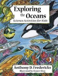 Exploring the Oceans by Anthony D Fredericks