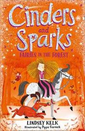 Cinders and Sparks: Fairies in the Forest by Lindsey Kelk