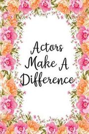 Actors Make A Difference by Areo Creations image