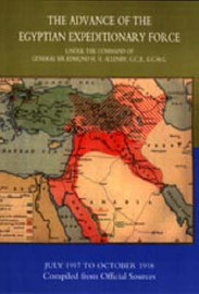 The Advance of the Egyptian Expeditionary Force 1917-1918 Compiled from Official Sources by HMSO image