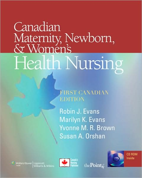 Canadian Maternity, Newborn, and Women's Health Nursing: Comprehensive Care Across the Lifespan by Robin J. Evans image