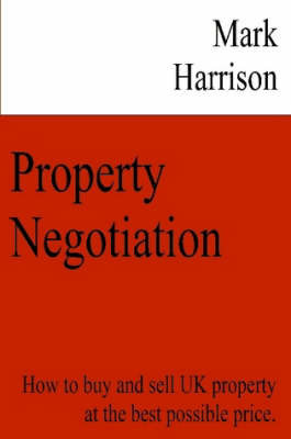 Property Negotiation by Mark Harrison