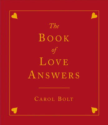 The Book of Love Answers by Carol Bolt