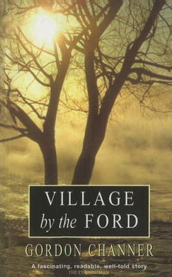 Village by the Ford by Gordon Channer