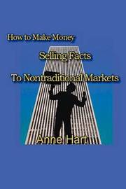 How to Make Money Selling Facts: To Non-Traditional Markets by Anne Hart image