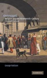 Kierkegaard, Religion and the Nineteenth-Century Crisis of Culture by George Pattison image