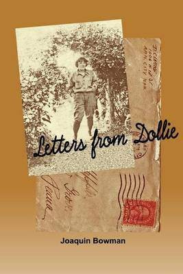 Letters from Dollie by MR Joaquin Bowman