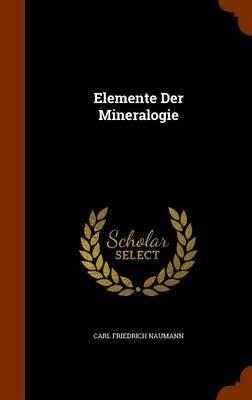Elemente Der Mineralogie by Carl Friedrich Naumann image