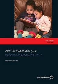 Expanding Opportunities for the Next Generation: Early Childhood Development in the Middle East and North Africa by Safaa El-Kogali