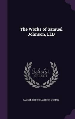 The Works of Samuel Johnson, LL.D by Samuel Johnson image