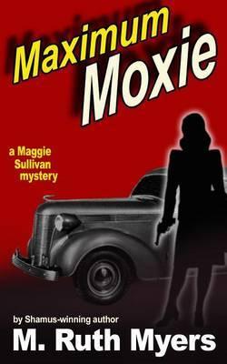 Maximum Moxie by M.Ruth Myers image