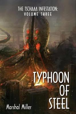 The Tschaaa Infestation by Marshal Miller