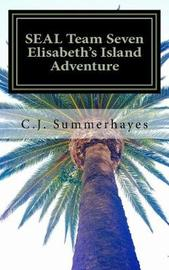 Seal Team Seven Elisabeth's Island Adventure by C J Summerhayes image