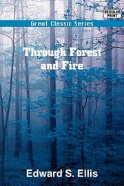 Through Forest and Fire by Edward S Ellis