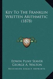 Key to the Franklin Written Arithmetic (1878) by Edwin Pliny Seaver
