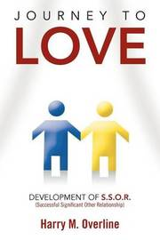 Journey to Love: Development of S.S.O.R by Harry M. Overline