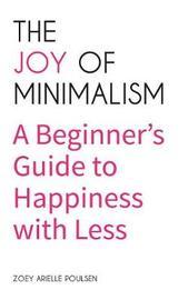 The Joy of Minimalism by Zoey Arielle Poulsen