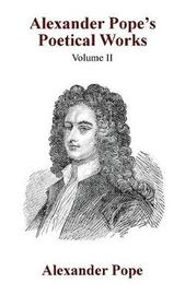Alexander Pope's Poetical Works Vol. II by Alexander Pope