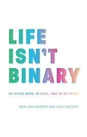 Life Isn't Binary by Alex Iantaffi