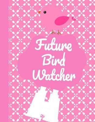 Future Bird Watcher by King Bird Publishing