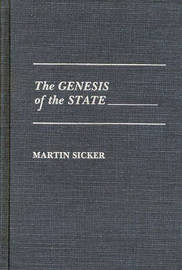 The Genesis of the State by Martin Sicker