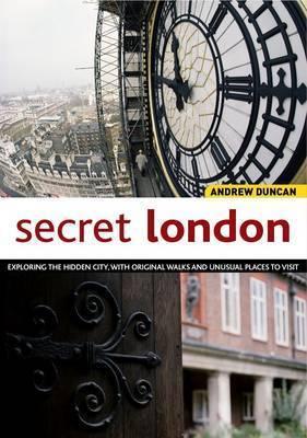 Secret London by Andrew Duncan