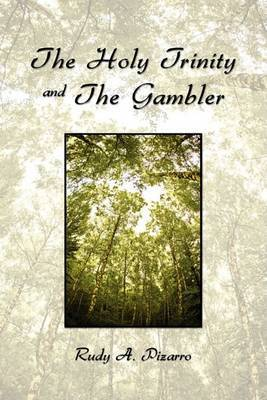 The Holy Trinity and the Gambler by Rudy Pizarro