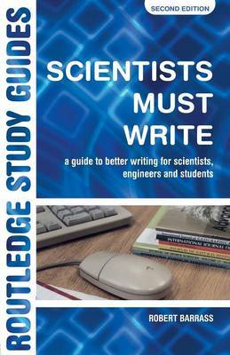 Scientists Must Write by Robert Barass