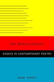 The Modern Element by Adam Kirsch image