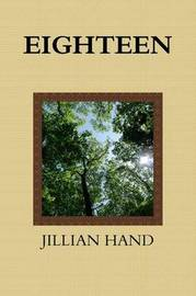 Eighteen (Revised) by Jillian Hand