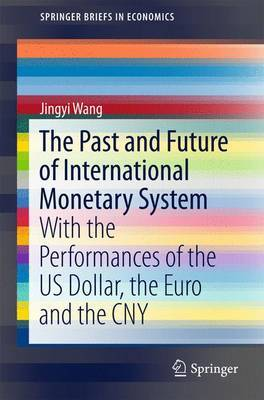 The Past and Future of International Monetary System by Jingyi Wang