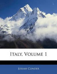 Italy, Volume 1 by Josiah Conder