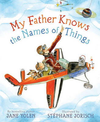 My Father Knows the Names of Things by Jane Yolen image