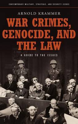 War Crimes, Genocide, and the Law by Arnold Krammer