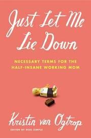 Just Let Me Lie Down by Kristin Van Ogtrop image