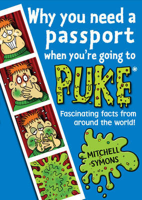Why You Need a Passport When You're Going to Puke by Mitchell Symons