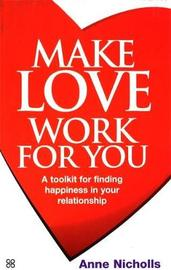 Make Love Work for You by Anne Nicholls image