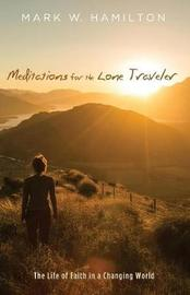 Meditations for the Lone Traveler by Mark W. Hamilton image